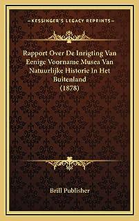 Rapport Over De Inrigting Van Eenige Voorname Musea Van Natuurlijke Historie In Het Buitenland (1878)