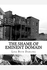 The Shame of Eminent Domain: Fort Trumbull Paperback