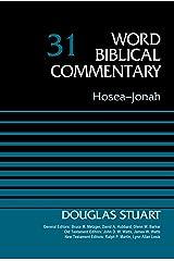 Hosea-Jonah, Volume 31 (Word Biblical Commentary) Kindle Edition