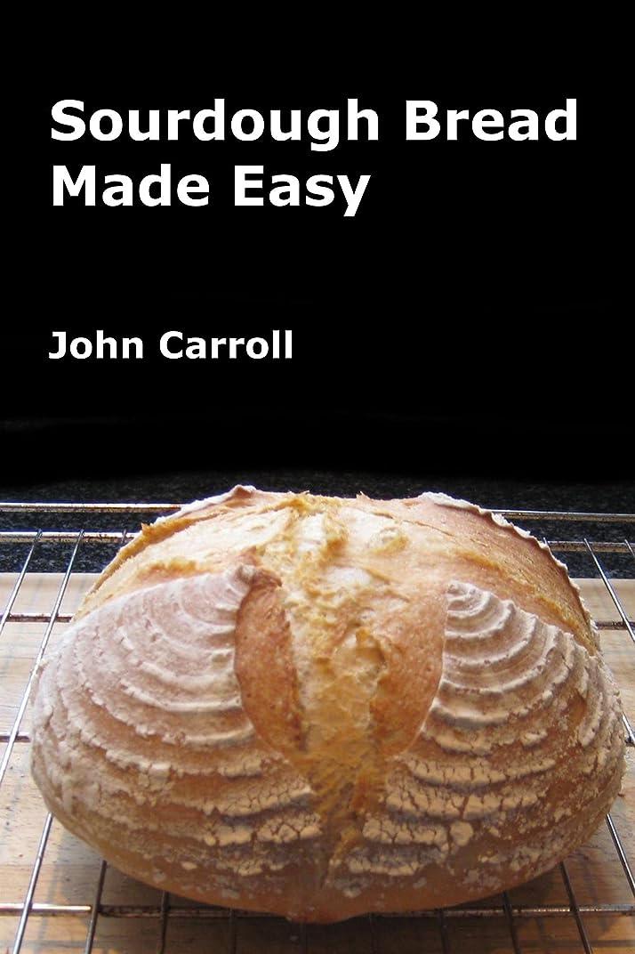バケツ国際関係Sourdough Bread Made Easy (English Edition)