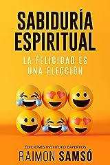 Sabiduría Espiritual: La felicidad es una elección (Desarrollo Personal y Autoayuda) (Spanish Edition) Kindle Edition