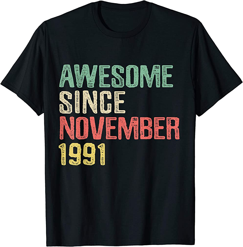Awesome Since November 1991 28 Years Old 28th Birthday Gift T-shirt