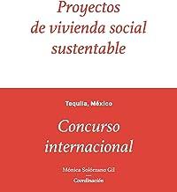 Proyectos de vivienda social sustentable (Spanish Edition)