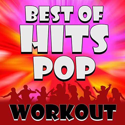 Best of Hits - Pop Workout [Clean] by Pop Workout Factory on