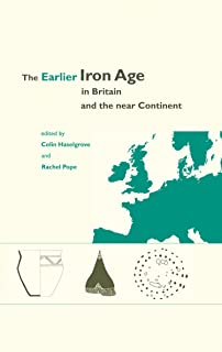 The Earlier Iron Age in Britain and the Near Continent