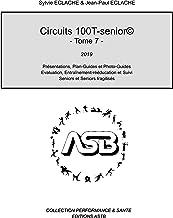 Circuits 100T-senior© 2019: Présentations, Plan-Guides, Photo-Guides, Evaluation, Entraînement-rééducation et Suivi  Senio...