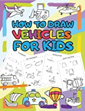 How to Draw Vehicles for Kids: Step by Step Drawing Book for Kids (I Can Draw 2)