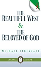 The Beautiful West & The Beloved of God (Essential Prose Series Book 105)