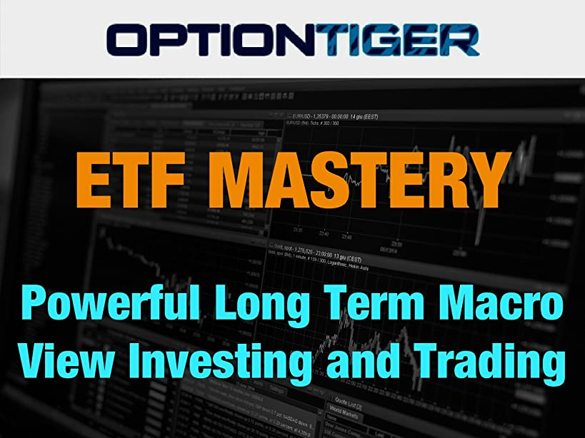 ETF Mastery - Powerful Long Term Macro View Investing and Trading