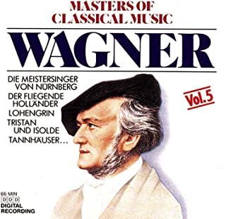 The Masters of Classical Music - Wagner
