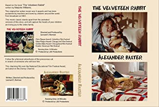Velveteen Rabbit, original, classic live action movie, winner of 4 awards, plus Alexander Baxter (not your ordinary cat), at no additional cost, two wonderful movies on 1 DVD, Velveteen Rabbit first release (1973). Your best choice.