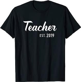 Teacher Est 2019 - New Teachers Graduation Gift Idea T-Shirt