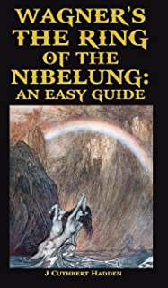Wagner's The Ring of the Nibelung: An Easy Guide