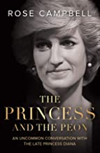 The Princess and the Peon: An Uncommon Conversation with the Late Princess Diana