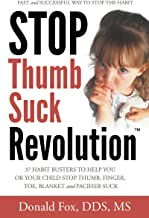 Stop Thumb Suck Revolution: 37 Habit Busters to Help You or Your Child Stop Thumb, Finger, Toe, Blanket & Pacifier Suck