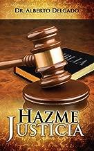 Hazme Justicia (Spanish Edition)