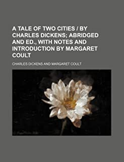 A Tale of Two Cities by Charles Dickens; Abridged and Ed., with Notes and Introduction by Margaret Coult