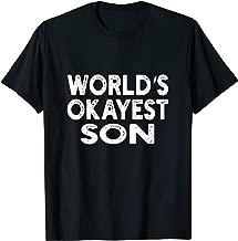 World's Okayest Son T-shirt   Son Tee T-Shirt
