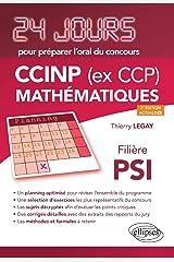 Mathématiques 24 jours pour préparer l'oral du concours CCINP (ex CCP) - Filière PSI - 2e édition actualisée Format Kindle
