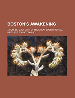 Boston's Awakening; A Complete Account of the Great Boston Revival