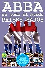 ABBA en todo el Mundo: Países Bajos: Discografía editada por Polydor, Arcade, K-Tel, Reader's Digest, Polar... (1973-1993). Guía Ilustrada a todo color. (Volume 8) (Spanish Edition)