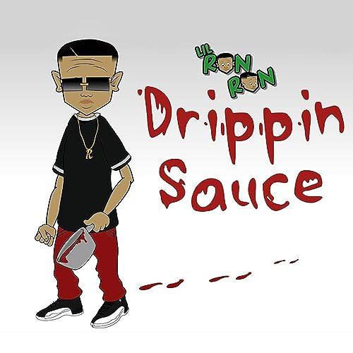 Drippin Sauce de Lil Ron Ron en Amazon Music - Amazon.es