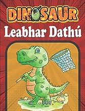 Dinosaur leabhar dathú: Leabhar Dathúcháin Dineasár do Leanaí ó 4-8 mbliana