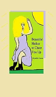 Beautiful Haikus to Cheer You Up