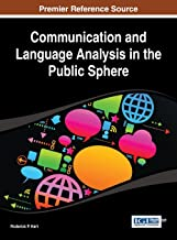 Communication and Language Analysis in the Public Sphere (Advances in Linguistics and Communication Studies)