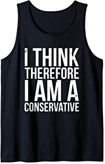 I Think Therefore I Am Conservative Political Statement Idea Tank Top