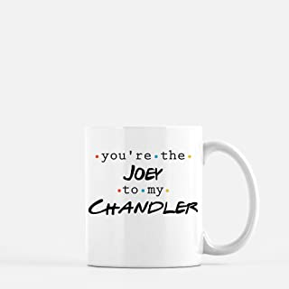 Best you're the joey to my chandler mug Reviews