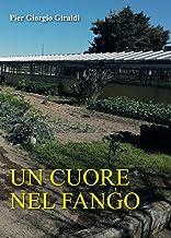 Un cuore nel fango (Italian Edition)