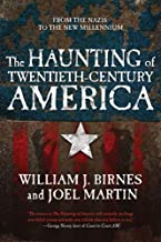 The Haunting of Twentieth-Century America: From the Nazis to the New Millennium (The Haunting of America)