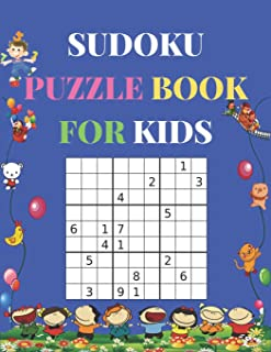 Sudoku Puzzle Book for Kids: An Educational Fun Simple Easy to Medium Large Print 9x9 Crosswords Grids with Answers to Help Develop Logical Reasoning And Numerical Literacy In Children