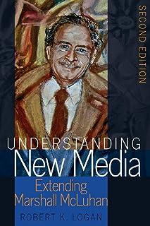 Understanding New Media: Extending Marshall McLuhan – Second Edition