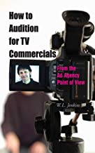 How to Audition for TV Commercials: From the Ad Agency Point of View (English Edition)