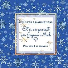 Livre d'or & d'animations - Et si on passait un Joyeux Noël ?: 21 x 21 cm - 70 pages d'activités - un joli souvenir bleu e...
