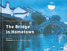 The Bridge in Hometown (Chinese Childhood Picture Book Series, Book + Online Microfilm)