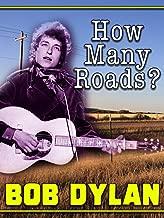 How Many Roads: Bob Dylan