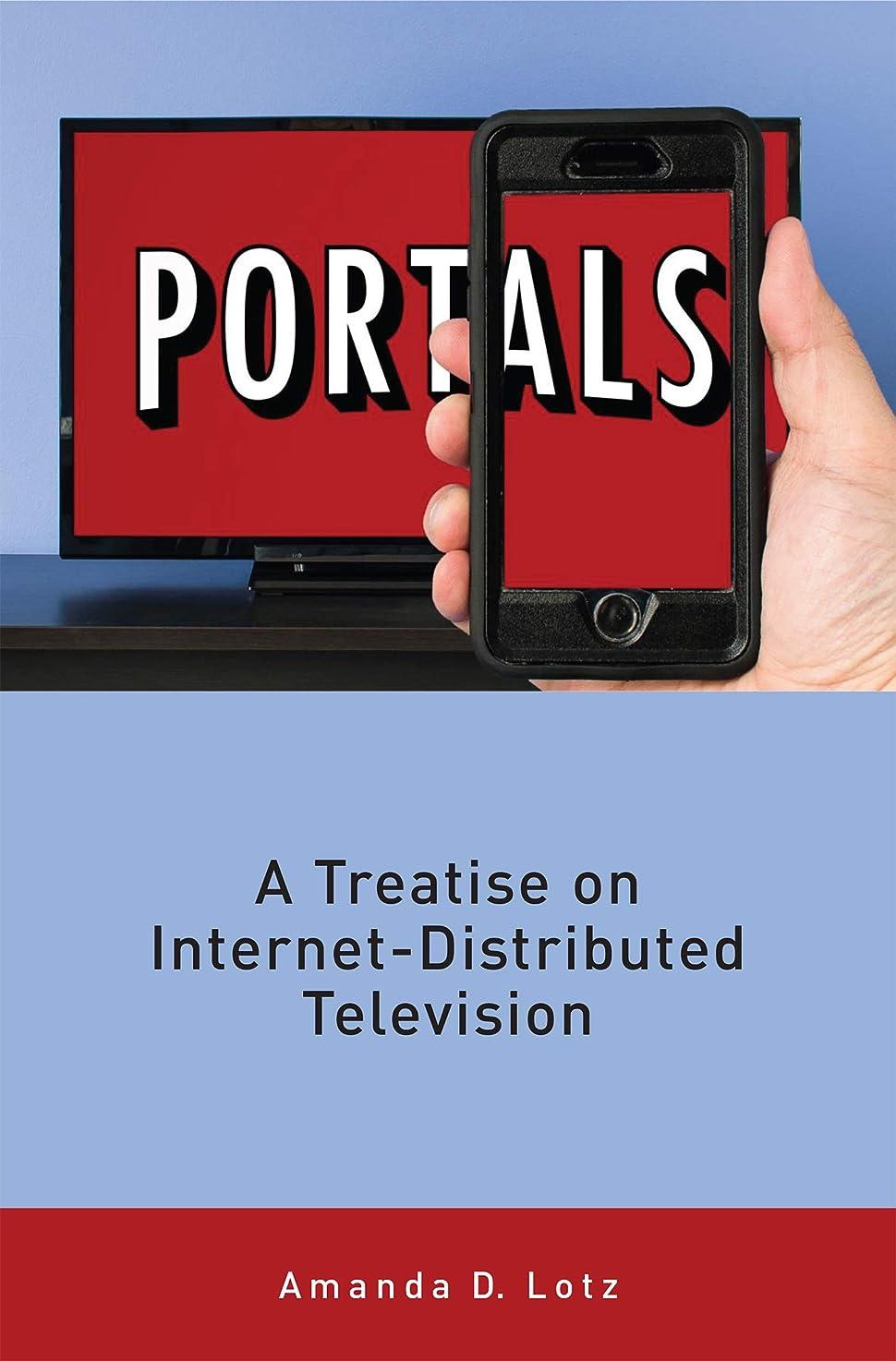 市民失効不変Portals: A Treatise on Internet-Distributed Television (English Edition)
