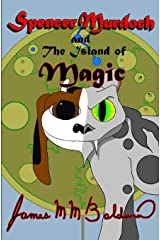 Spencer Murdoch and the Island of Magic Paperback