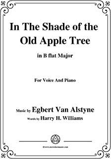Egbert Van Alstyne-In The Shade of the Old Apple Tree,in B flat Major,for Voice&Piano