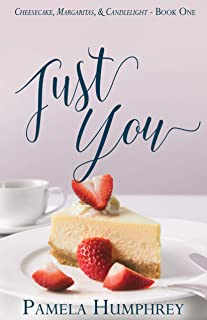 Just You (Cheesecake, Margaritas, & Candlelight Book 1)