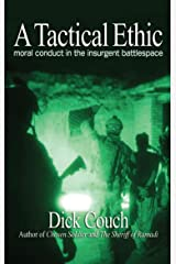 A Tactical Ethic: Moral Conduct in the Insurgent Battlespace Kindle Edition