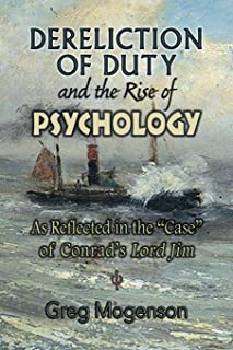 Dereliction of Duty and the Rise of Psychology: As Reflected in the