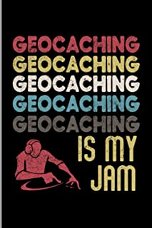 Geocaching Is My Jam: Retro Vintage Typography Art Activity Hobby Hiking Adventure Gift Wide Ruled Lined Notebook - 120 Pa...