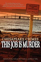 Chesapeake Crimes: This Job Is Murder! Paperback