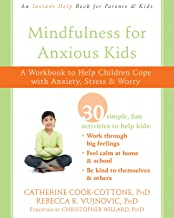 Mindfulness for Anxious Kids: A Workbook to Help Children ...