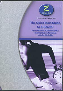 The Quick Start Guide to Z-Health Seven Minutes to Eliminate Pain and Improve Performance with Dr. Eric Cobb