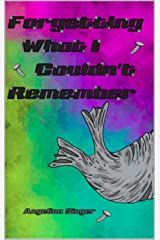 Forgetting What I Couldn't Remember (The Rewind Duology Book 1) Kindle Edition